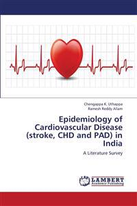 Epidemiology of Cardiovascular Disease (Stroke, Chd and Pad) in India