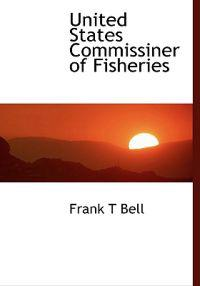 United States Commissiner of Fisheries