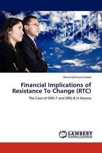 Financial Implications of Resistance to Change (Rtc)
