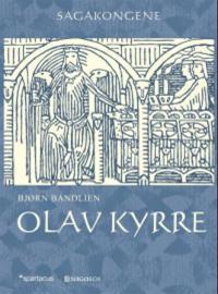 Olav Kyrre - Bjørn Bandlien | Inprintwriters.org