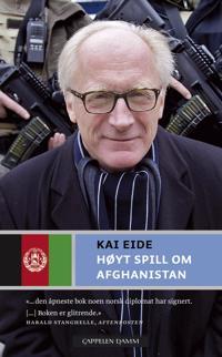 Høyt spill om Afghanistan - Kai Eide | Inprintwriters.org