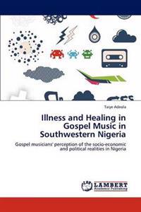 Illness and Healing in Gospel Music in Southwestern Nigeria