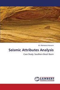 Seismic Attributes Analysis