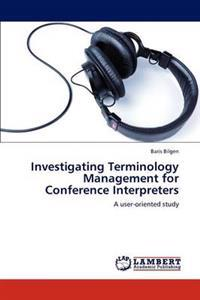 Investigating Terminology Management for Conference Interpreters