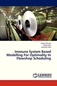 Immune System Based Modelling for Optimality in Flowshop Scheduling
