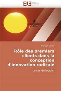 R�le Des Premiers Clients Dans La Conception d''innovation Radicale