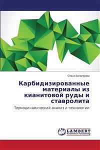 Karbidizirovannye Materialy Iz Kianitovoy Rudy I Stavrolita