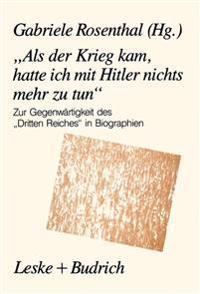 """""""als Der Krieg Kam, Hatte Ich Mit Hitler Nichts Mehr Zu Tun"""""""