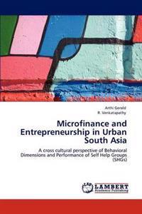 Microfinance and Entrepreneurship in Urban South Asia