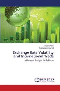 Exchange Rate Volatility and International Trade