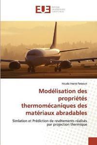 Mod�lisation Des Propri�t�s Thermom�caniques Des Mat�riaux Abradables