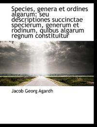 Species, Genera Et Ordines Algarum