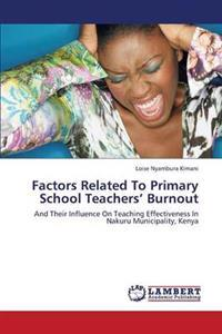 Factors Related to Primary School Teachers' Burnout