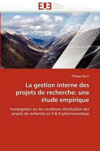 La Gestion Interne Des Projets de Recherche: Une Etude Empirique