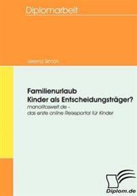 Familienurlaub - Kinder Als Entscheidungstrager?