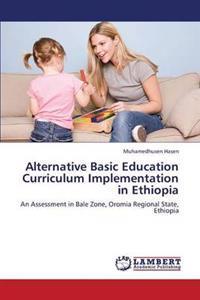Alternative Basic Education Curriculum Implementation in Ethiopia