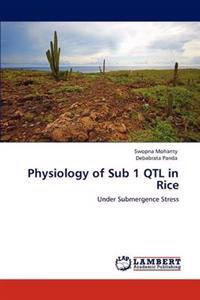 Physiology of Sub 1 Qtl in Rice