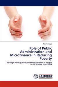 Role of Public Administration and Microfinance in Reducing Poverty