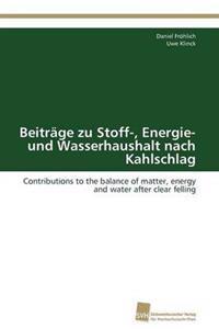 Beitrage Zu Stoff-, Energie- Und Wasserhaushalt Nach Kahlschlag