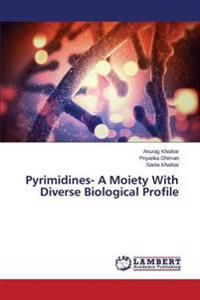 Pyrimidines- A Moiety with Diverse Biological Profile