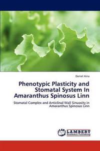 Phenotypic Plasticity and Stomatal System in Amaranthus Spinosus Linn