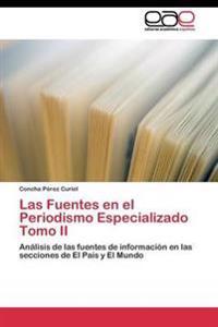 Las Fuentes En El Periodismo Especializado Tomo II