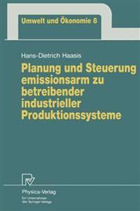 Planung Und Steuerung Emissionsarm Zu Betreibender Industrieller Produktionssysteme