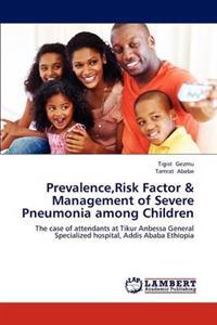 Prevalence, Risk Factor & Management of Severe Pneumonia Among Children
