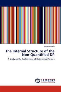 The Internal Structure of the Non-Quantified DP