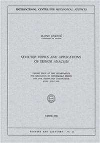 Selected Topics and Applications of Tensor Analysis