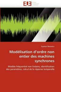 Modelisation D''Ordre Non Entier Des Machines Synchrones