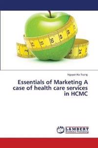 essentials of healthcare marketing Essential textbooks for healthcare management education  healthcare marketing:  essentials of strategic.