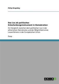 Das Los ALS Politisches Entscheidungsinstrument in Demokratien