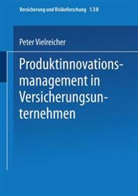Produktinnovationsmanagement in Versicherungsunternehmen