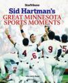Sid Hartmann's Greatest Minnesota Sports Moments