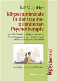 Korperpotenziale in Der Traumaorientierten Psychotherapie