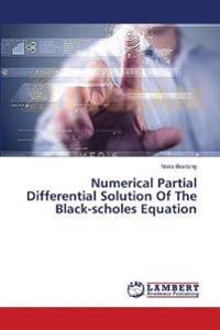 Numerical Partial Differential Solution of the Black-Scholes Equation