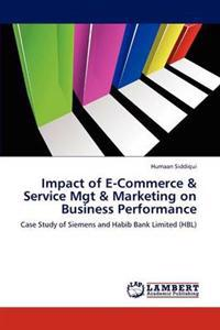 Impact of E-Commerce & Service Mgt & Marketing on Business Performance