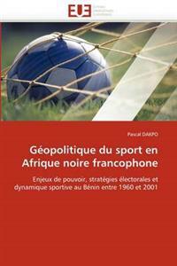 G�opolitique Du Sport En Afrique Noire Francophone