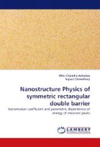 Nanostructure Physics of Symmetric Rectangular Double Barrier