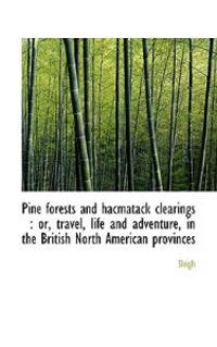 Pine Forests and Hacmatack Clearings