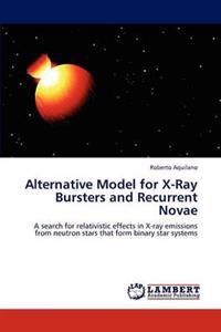 Alternative Model for X-Ray Bursters and Recurrent Novae
