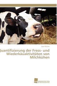 Quantifizierung Der Fress- Und Wiederkauaktivitaten Von Milchkuhen