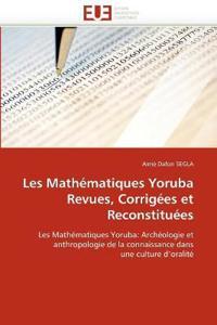 Les Math�matiques Yoruba Revues, Corrig�es Et Reconstitu�es