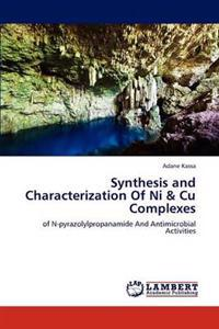 Synthesis and Characterization of Ni & Cu Complexes
