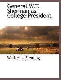 General W.T. Sherman as College President