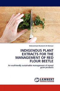 Indigenous Plant Extracts for the Management of Red Flour Beetle