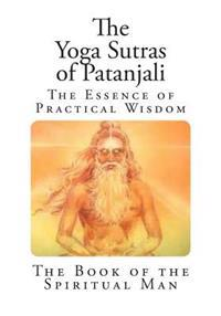 The Yoga Sutras of Patanjali: The Book of the Spiritual Man