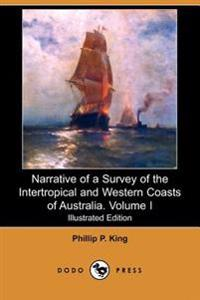 Narrative of a Survey of the Intertropical and Western Coasts of Australia.