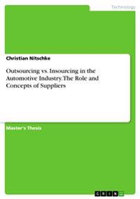 Outsourcing vs. Insourcing in the Automotive Industry - The Role and Concepts of Suppliers
